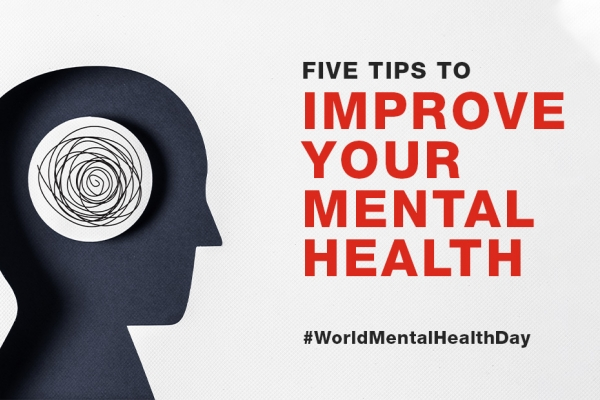 World Mental Health Day - Five tips to improve your mental health